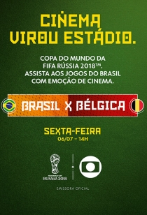 Copa no Cinema - Quartas de Final: Brasil x Bélgica