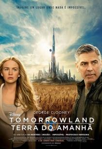 Tomorrowland - Um Lugar Onde Nada � Imposs�vel